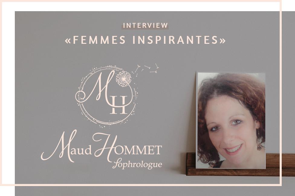 Interview «Femmes inspirantes» – Maud Hommet, Sophrologue