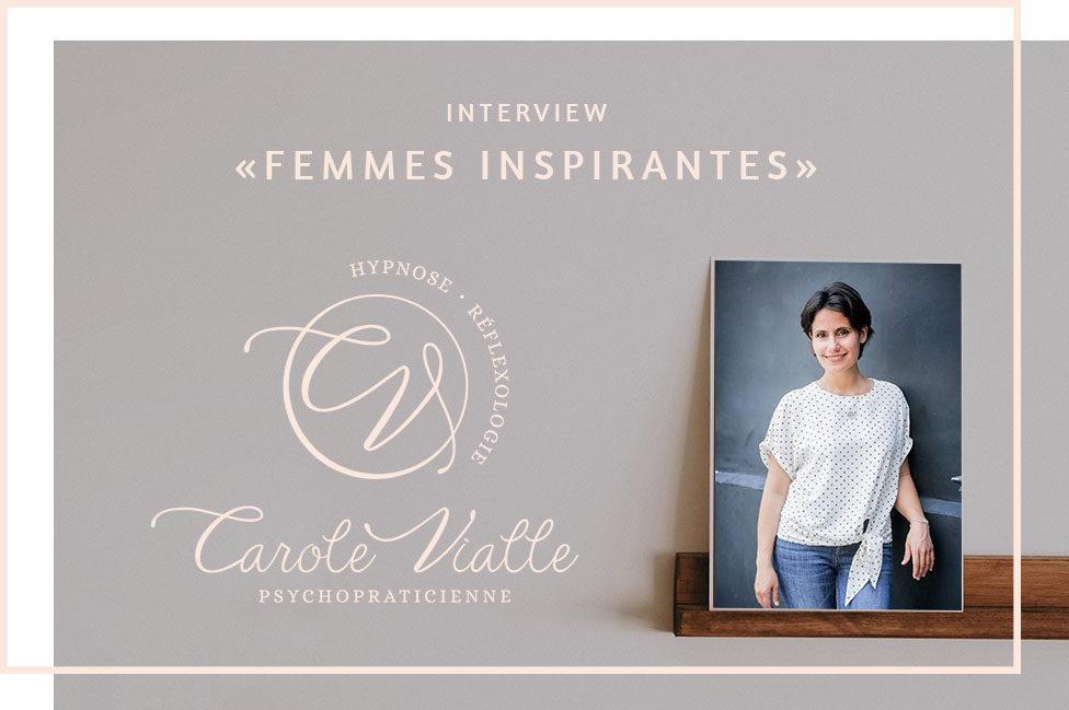 Interview «Femmes inspirantes» – Carole Vialle, Psychopraticienne