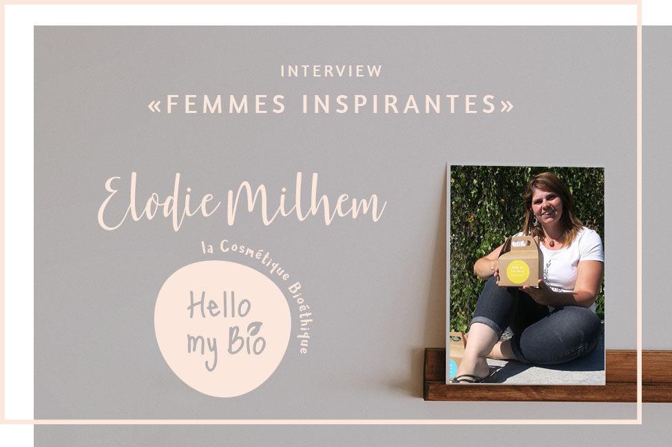 Interview «Femmes inspirantes» – Elodie Milhem, Hello my Bio