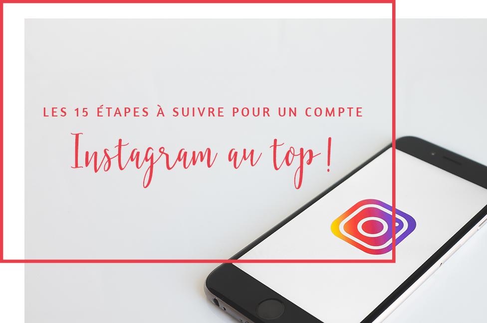 Les 15 étapes à suivre pour un compte Instagram au top