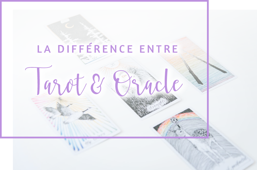 La différence entre Tarot et Oracle